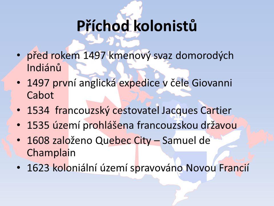 Příchod kolonistů před rokem 1497 kmenový svaz domorodých Indiánů 1497 první anglická expedice v čele Giovanni Cabot 1534 francouzský cestovatel Jacqu