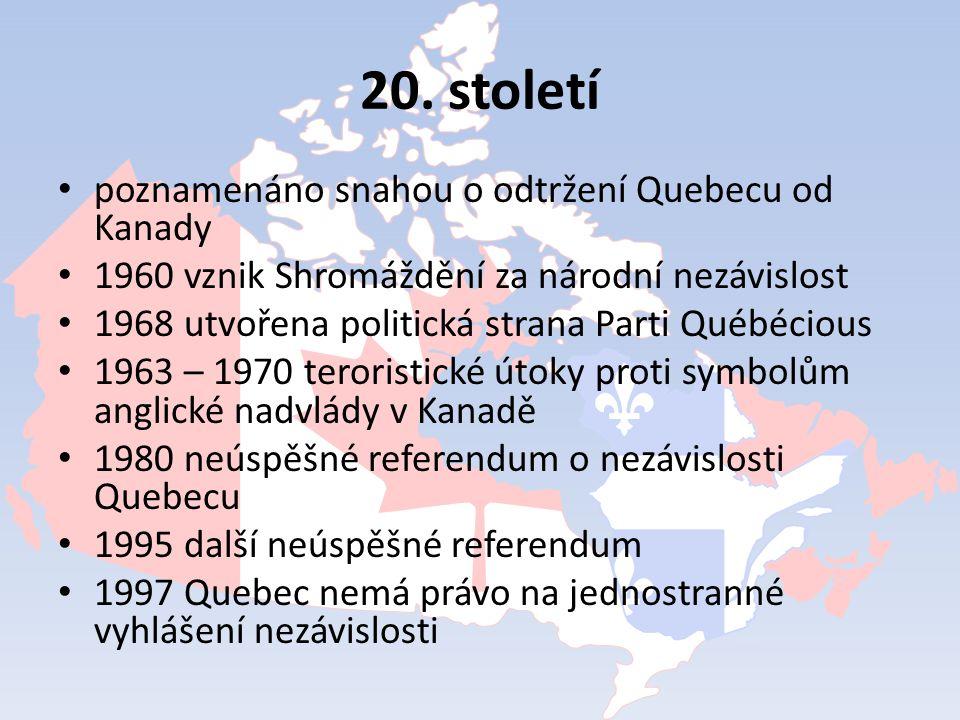 20. století poznamenáno snahou o odtržení Quebecu od Kanady 1960 vznik Shromáždění za národní nezávislost 1968 utvořena politická strana Parti Québéci