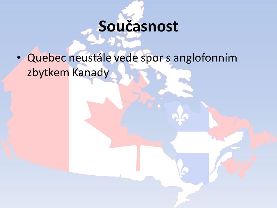 Současnost Quebec neustále vede spor s anglofonním zbytkem Kanady