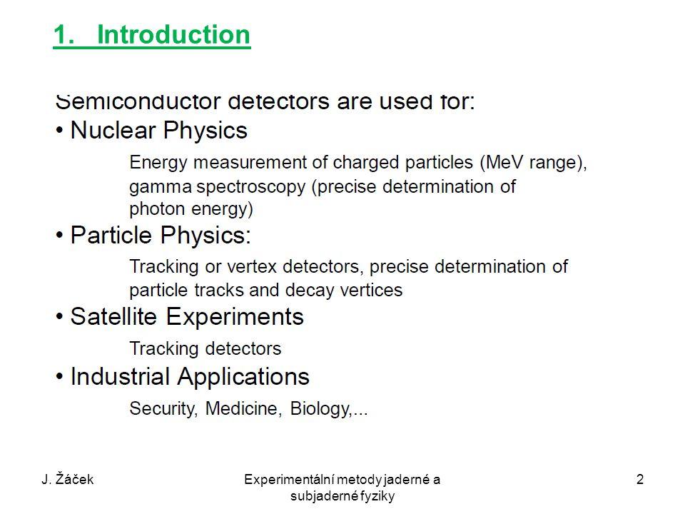1. Introduction J. ŽáčekExperimentální metody jaderné a subjaderné fyziky 2