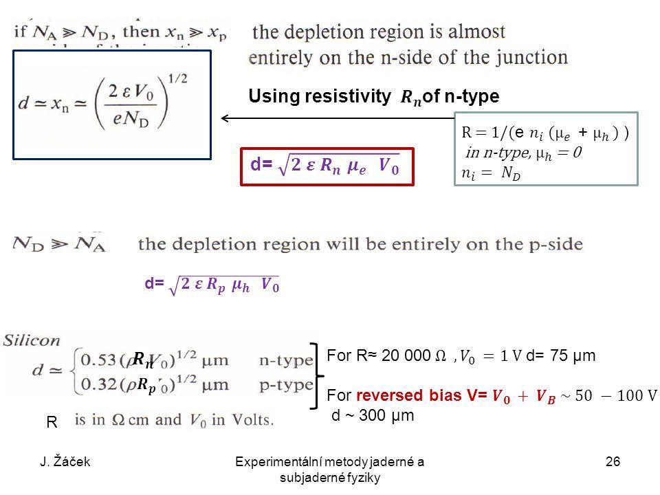 J. ŽáčekExperimentální metody jaderné a subjaderné fyziky 26 R