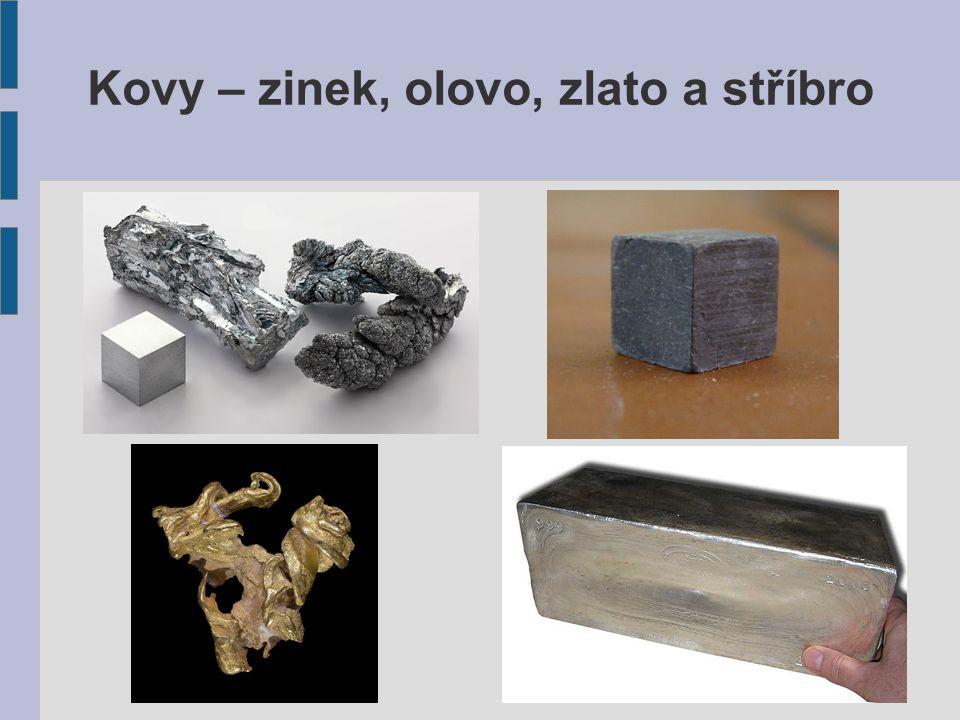Kovy – zinek, olovo, zlato a stříbro