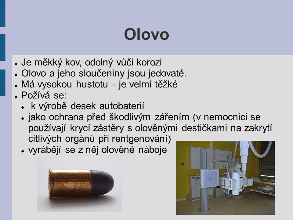 Olovo Je měkký kov, odolný vůči korozi Olovo a jeho sloučeniny jsou jedovaté.