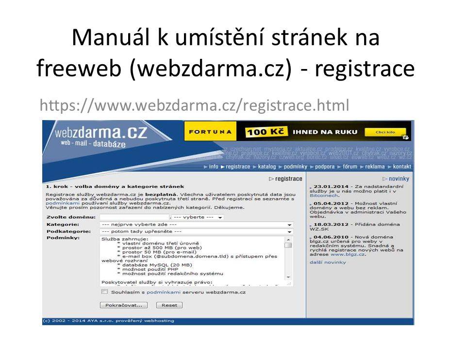 Manuál k umístění stránek na freeweb (webzdarma.cz) - registrace https://www.webzdarma.cz/registrace.html