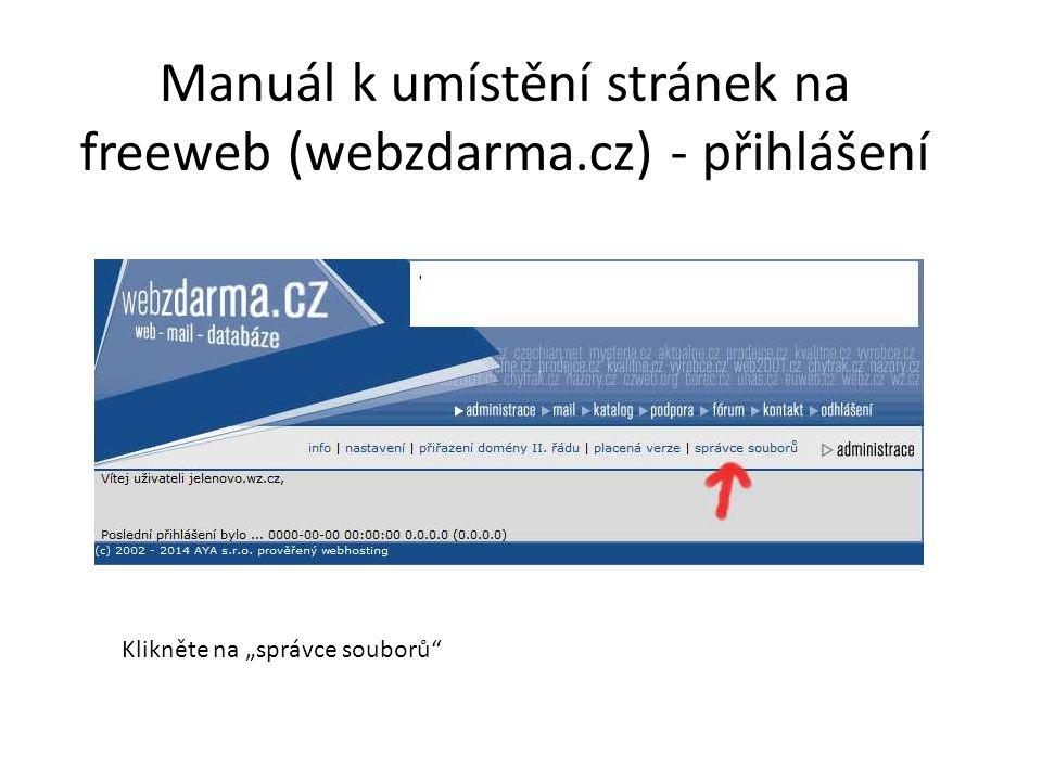 """Manuál k umístění stránek na freeweb (webzdarma.cz) - přihlášení Klikněte na """"správce souborů"""