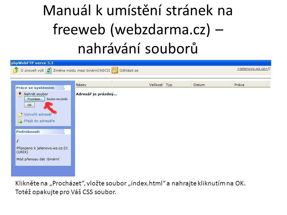 """Manuál k umístění stránek na freeweb (webzdarma.cz) – nahrávání souborů Klikněte na """"Procházet"""", vložte soubor """"index.html"""" a nahrajte kliknutím na OK"""