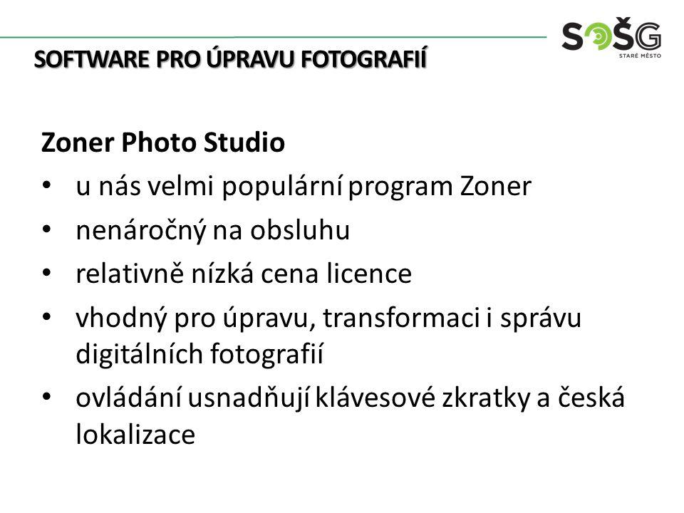 SOFTWARE PRO ÚPRAVU FOTOGRAFIÍ Zoner Photo Studio u nás velmi populární program Zoner nenáročný na obsluhu relativně nízká cena licence vhodný pro úpravu, transformaci i správu digitálních fotografií ovládání usnadňují klávesové zkratky a česká lokalizace