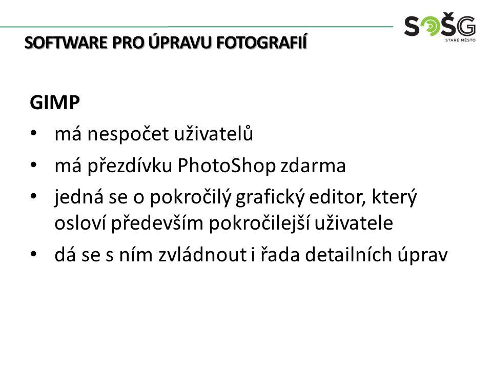 SOFTWARE PRO ÚPRAVU FOTOGRAFIÍ GIMP má nespočet uživatelů má přezdívku PhotoShop zdarma jedná se o pokročilý grafický editor, který osloví především pokročilejší uživatele dá se s ním zvládnout i řada detailních úprav