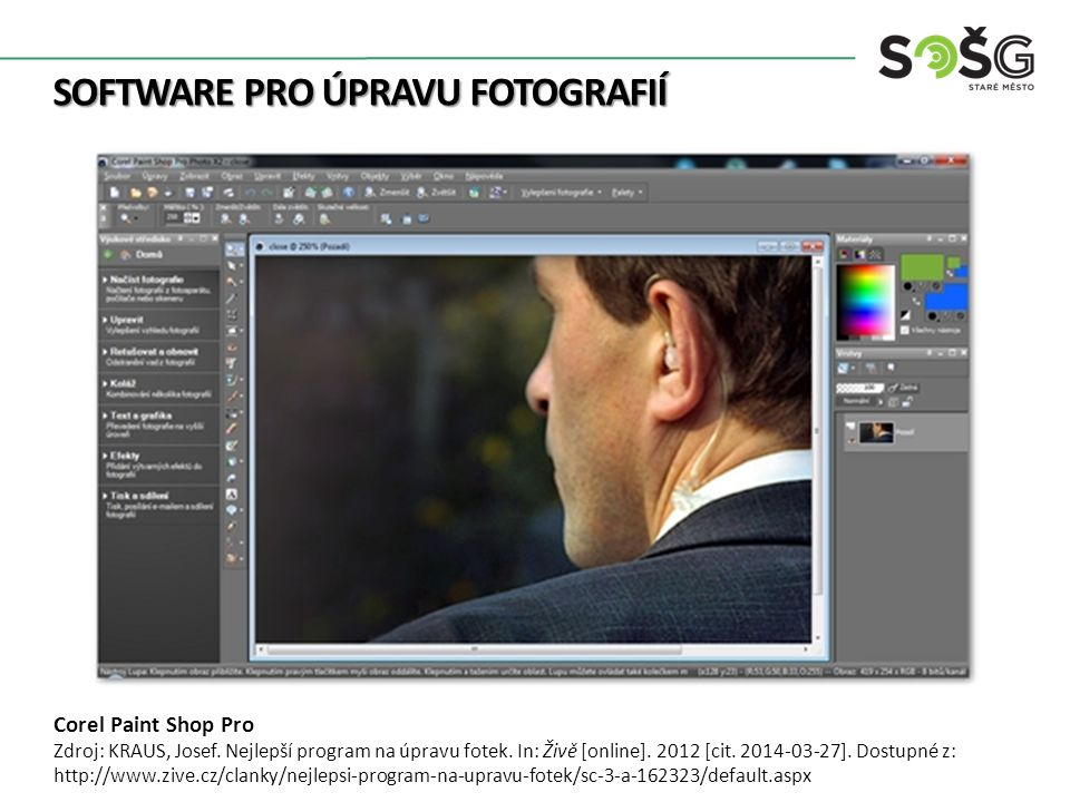 SOFTWARE PRO ÚPRAVU FOTOGRAFIÍ Corel Paint Shop Pro Zdroj: KRAUS, Josef.
