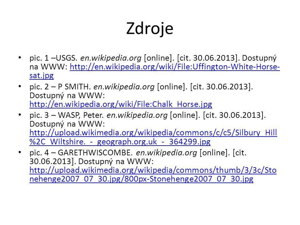 Zdroje pic. 1 –USGS. en.wikipedia.org [online]. [cit. 30.06.2013]. Dostupný na WWW: http://en.wikipedia.org/wiki/File:Uffington-White-Horse- sat.jpght