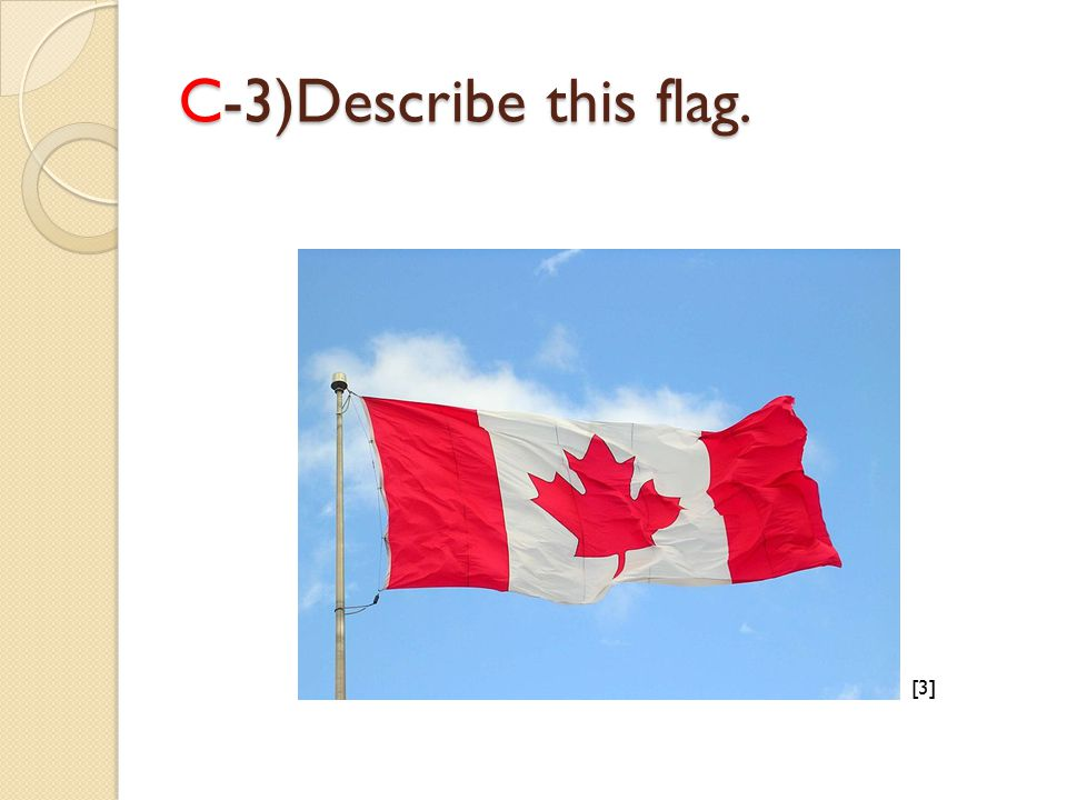 C-3)Describe this flag. [3][3]
