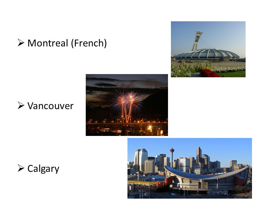  Montreal (French)  Vancouver  Calgary