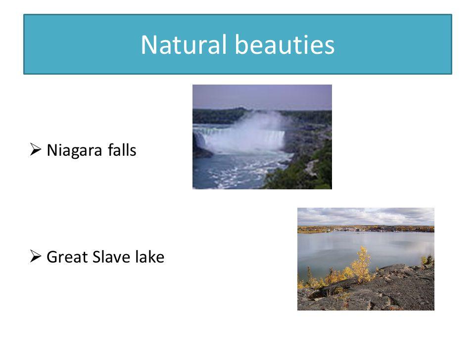 Natural beauties  Niagara falls  Great Slave lake