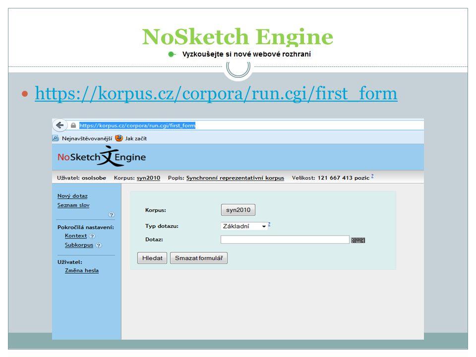 NoSketch Engine https://korpus.cz/corpora/run.cgi/first_form