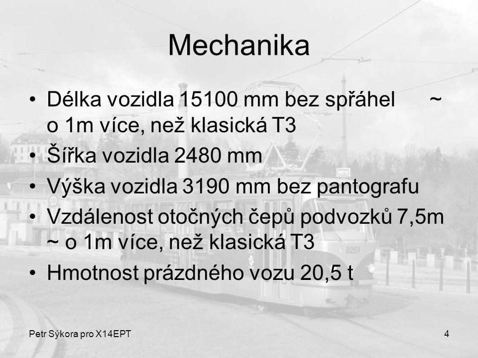 Petr Sýkora pro X14EPT4 Mechanika Délka vozidla 15100 mm bez spřáhel ~ o 1m více, než klasická T3 Šířka vozidla 2480 mm Výška vozidla 3190 mm bez pant