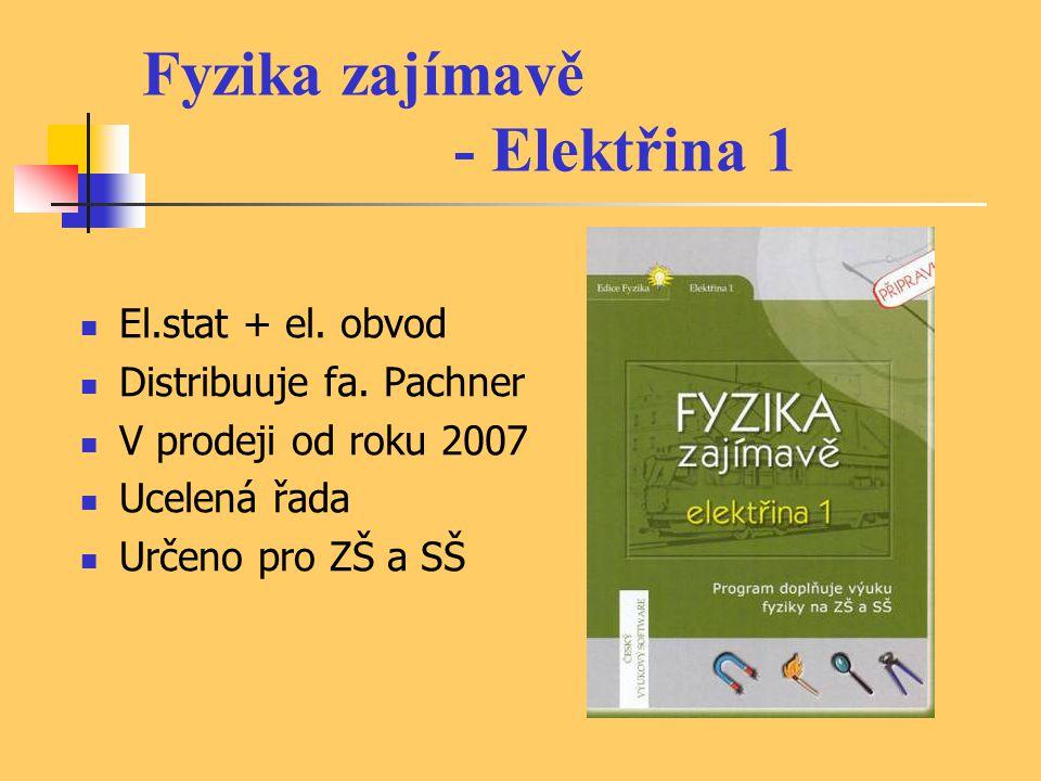 Fyzika zajímavě - Elektřina 1 El.stat + el. obvod Distribuuje fa.