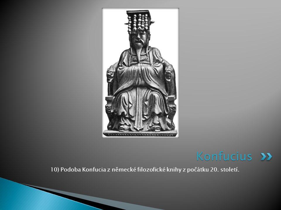 10) Podoba Konfucia z německé filozofické knihy z počátku 20. století. Konfucius