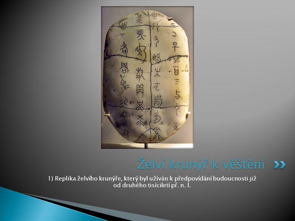 1) Replika želvího krunýře, který byl užíván k předpovídání budoucnosti již od druhého tisíciletí př.