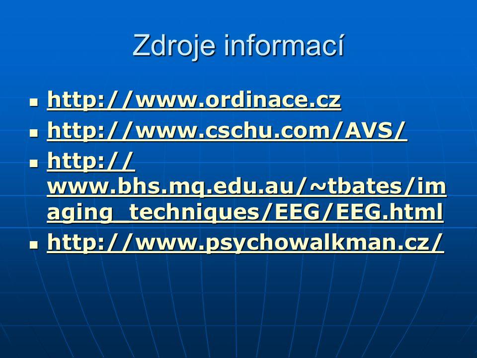 Zdroje informací http://www.ordinace.cz http://www.ordinace.cz http://www.ordinace.cz http://www.cschu.com/AVS/ http://www.cschu.com/AVS/ http://www.c