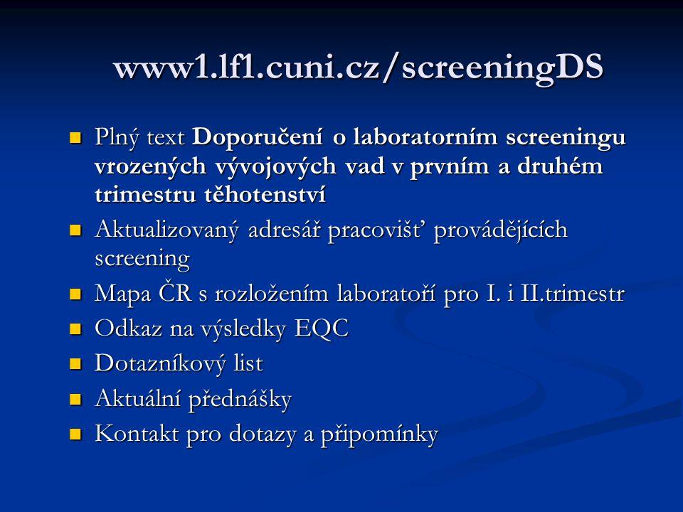 www1.lf1.cuni.cz/screeningDS www1.lf1.cuni.cz/screeningDS Plný text Doporučení o laboratorním screeningu vrozených vývojových vad v prvním a druhém tr