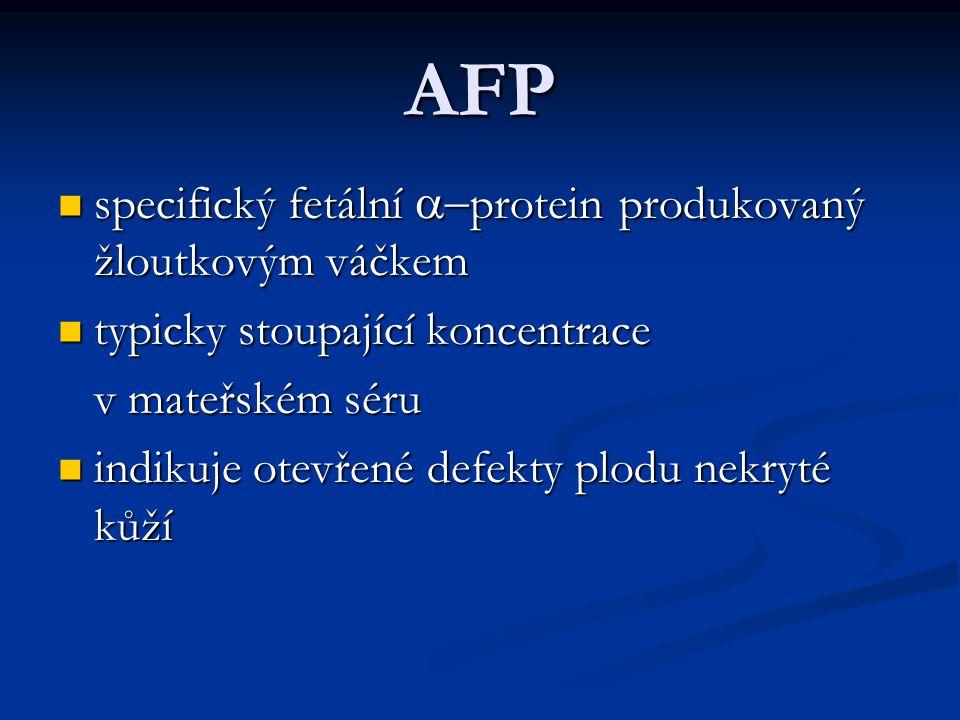 AFP specifický fetální  protein produkovaný žloutkovým váčkem specifický fetální  protein produkovaný žloutkovým váčkem typicky stoupající koncent