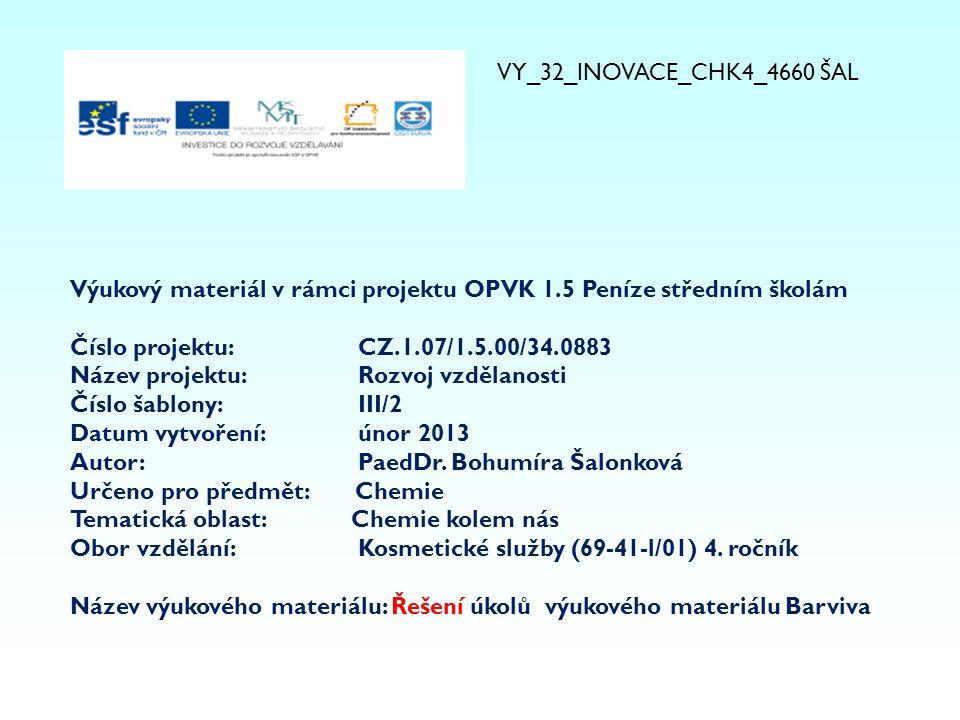 Výukový materiál v rámci projektu OPVK 1.5 Peníze středním školám Číslo projektu:CZ.1.07/1.5.00/34.0883 Název projektu:Rozvoj vzdělanosti Číslo šablony: III/2 Datum vytvoření:únor 2013 Autor:PaedDr.