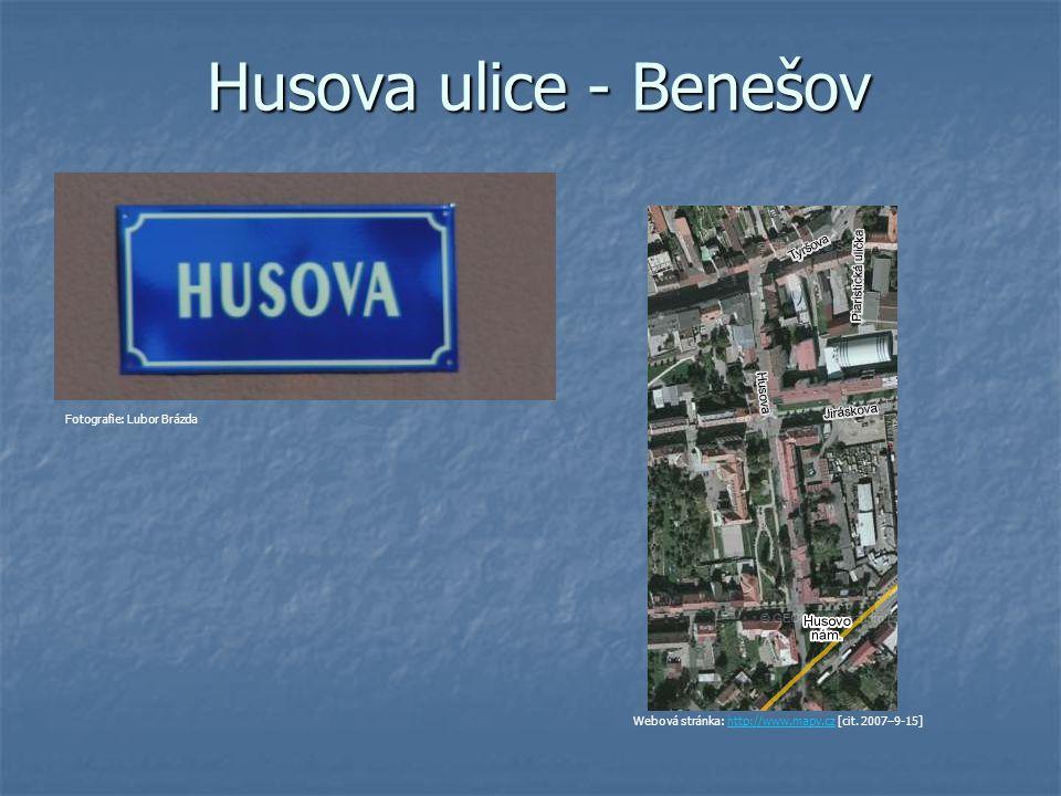 Husova ulice Umístění ulice: centrum města cca 500 m od náměstí Webová stránka: http://www.mapy.cz [cit.