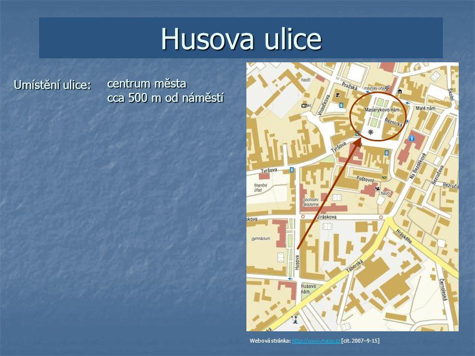 Husova ulice Délka ulice: cca 170 m Webová stránka: http://http://www.mapy.cz [cit.