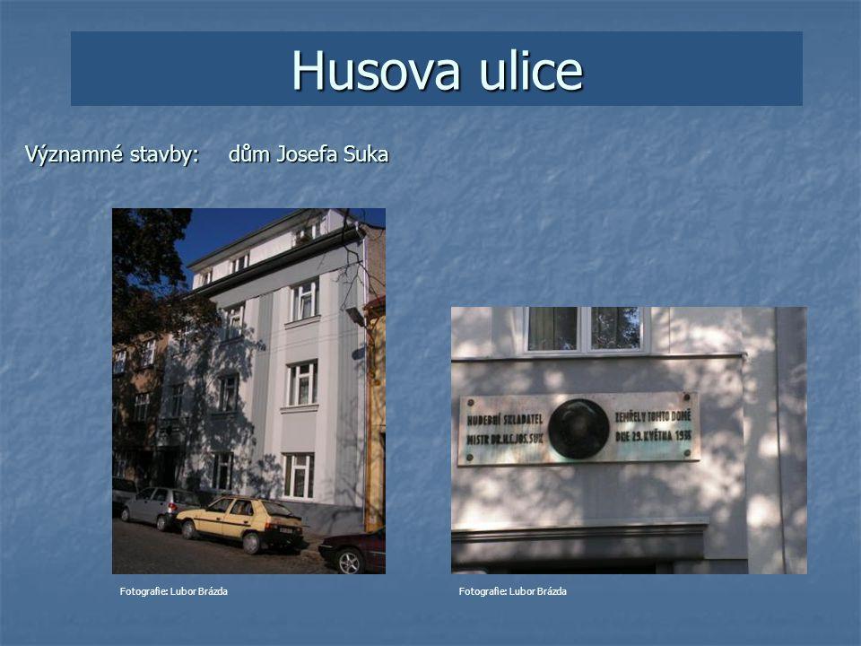 Husova ulice Významné stavby: dům Josefa Suka Fotografie: Lubor Brázda