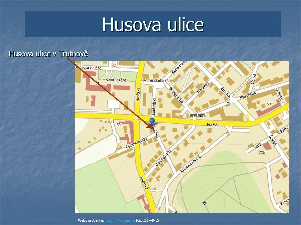 Husova ulice Husova ulice v Trutnově Webová stránka: http://www.mapy.cz [cit.