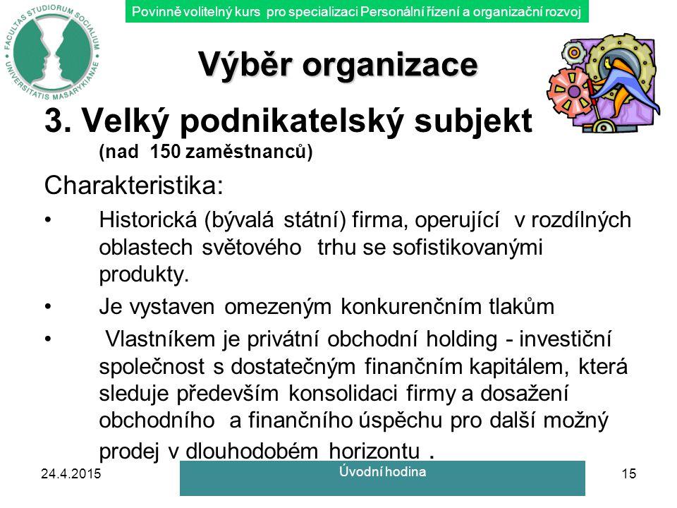 Povinně volitelný kurs pro specializaci Personální řízení a organizační rozvoj Výběr organizace 3.