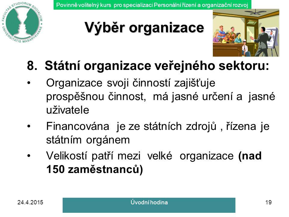Povinně volitelný kurs pro specializaci Personální řízení a organizační rozvoj Výběr organizace 8.