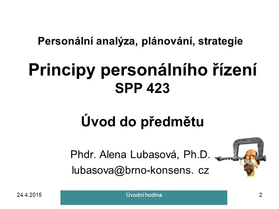 Principy personálního řízení SPP 423 Úvod do předmětu Phdr.