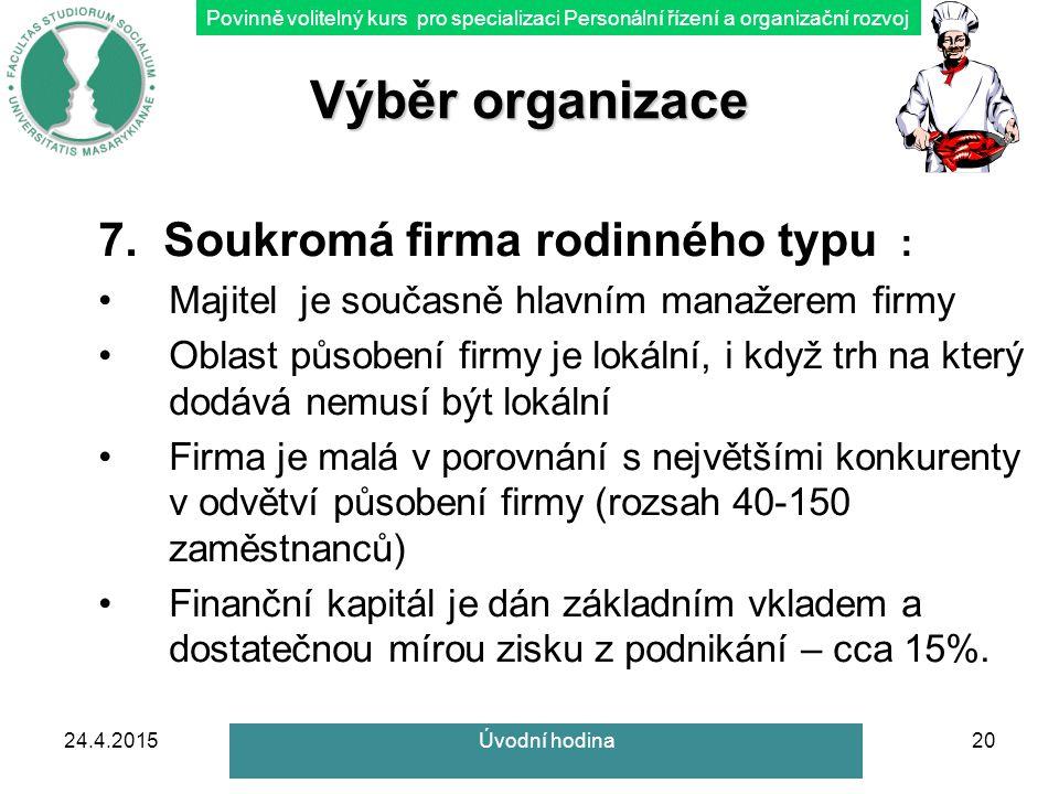 Povinně volitelný kurs pro specializaci Personální řízení a organizační rozvoj 24.4.201520 Výběr organizace 7.