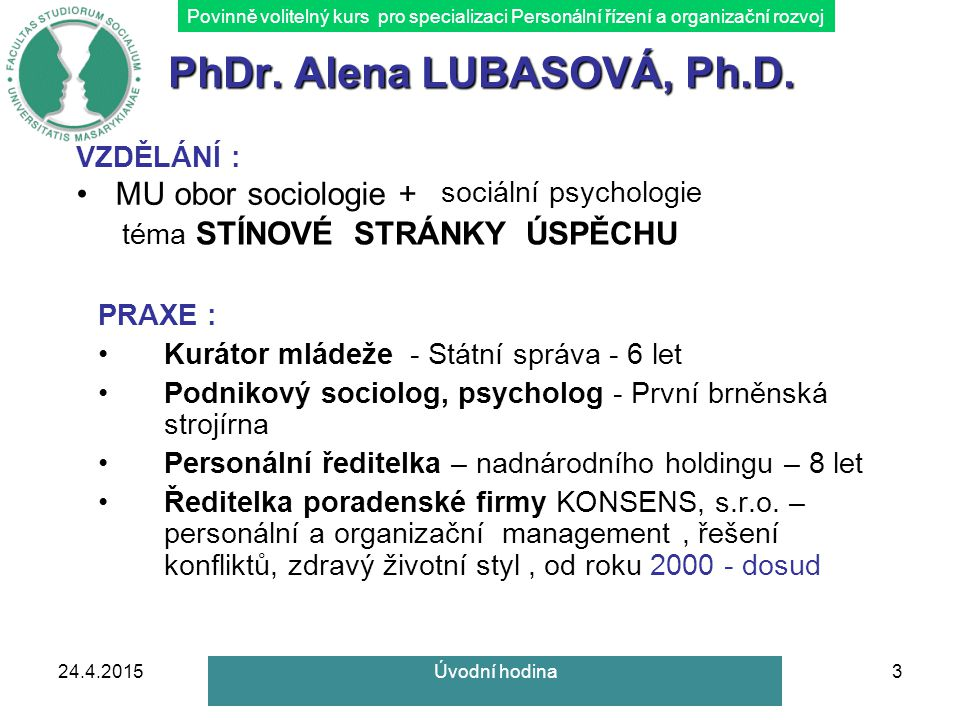 Povinně volitelný kurs pro specializaci Personální řízení a organizační rozvoj PhDr.