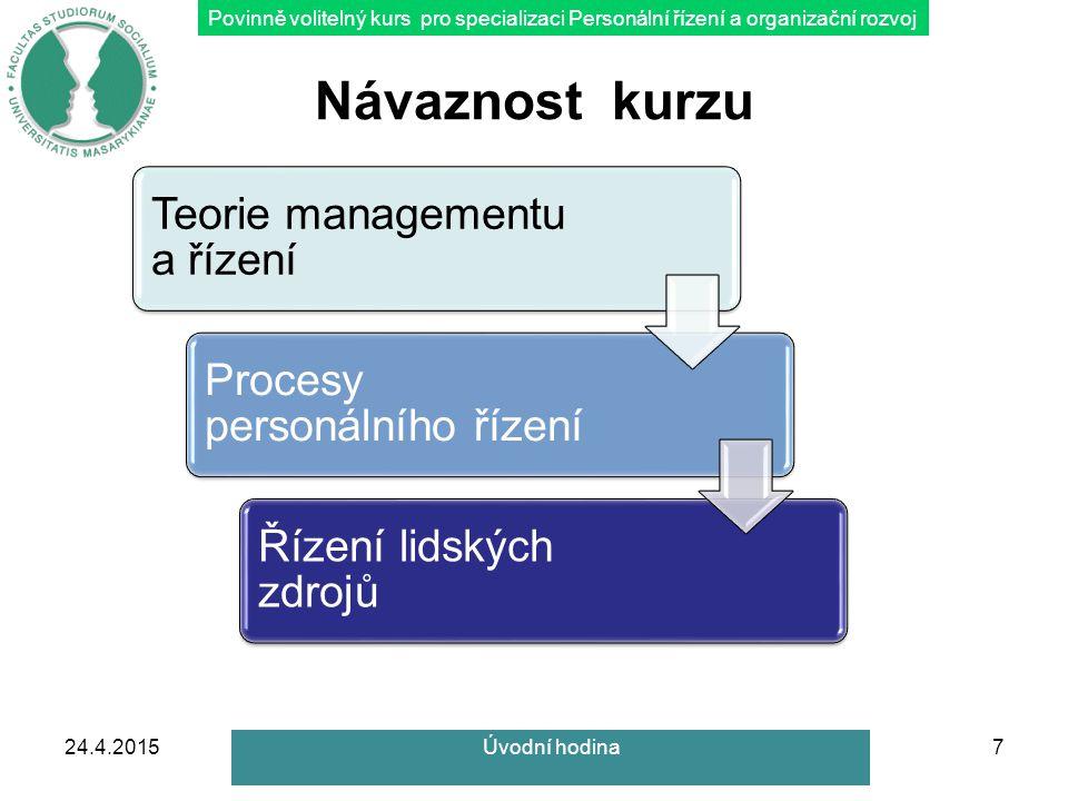 Povinně volitelný kurs pro specializaci Personální řízení a organizační rozvoj Výběr organizace 6.