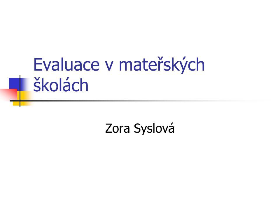 Evaluace v mateřských školách Zora Syslová