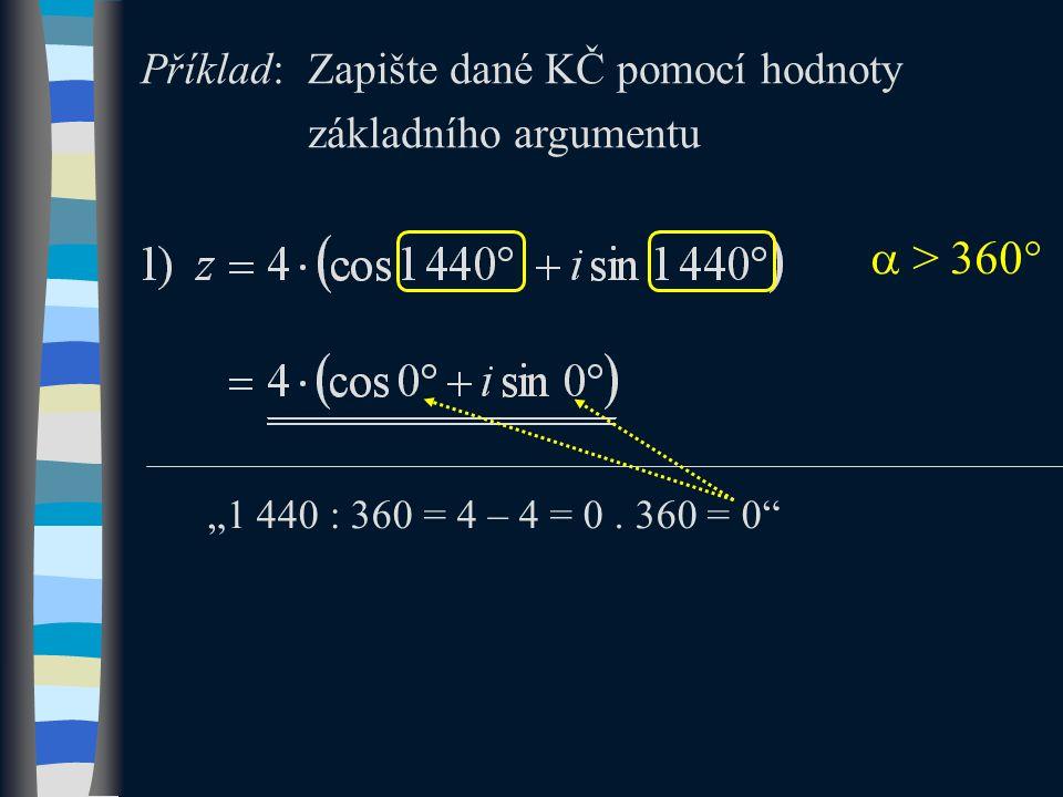 """Příklad:Zapište dané KČ pomocí hodnoty základního argumentu """"1 440 : 360 = 4 – 4 = 0."""