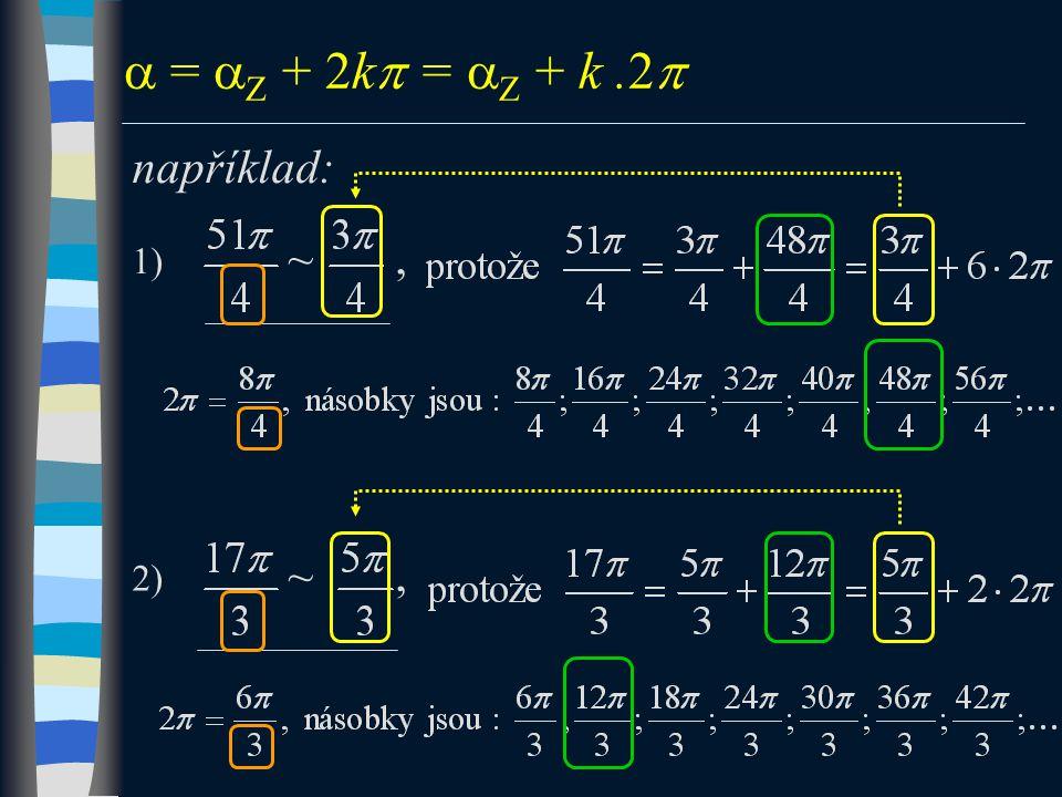  =  Z + 2k  =  Z + k.2  například: 1) ~, 2) ~,