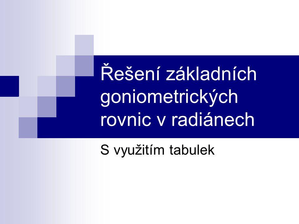 Řešení základních goniometrických rovnic v radiánech S využitím tabulek