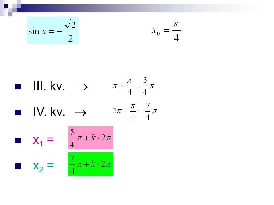 I. kv.  IV. kv.  x 1 = x 2 =