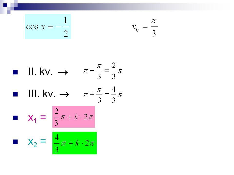 II. kv.  III. kv.  x 1 = x 2 =
