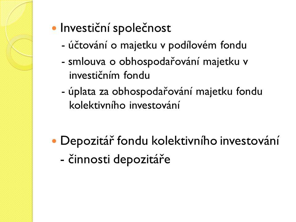 Standardní fond Specializované fondy - fond nemovitostí - fond cenných papírů - fondy fondů Podmínky pro udělení povolení k činnosti investiční společnosti, investičního fondu a vytvoření podílového fondu