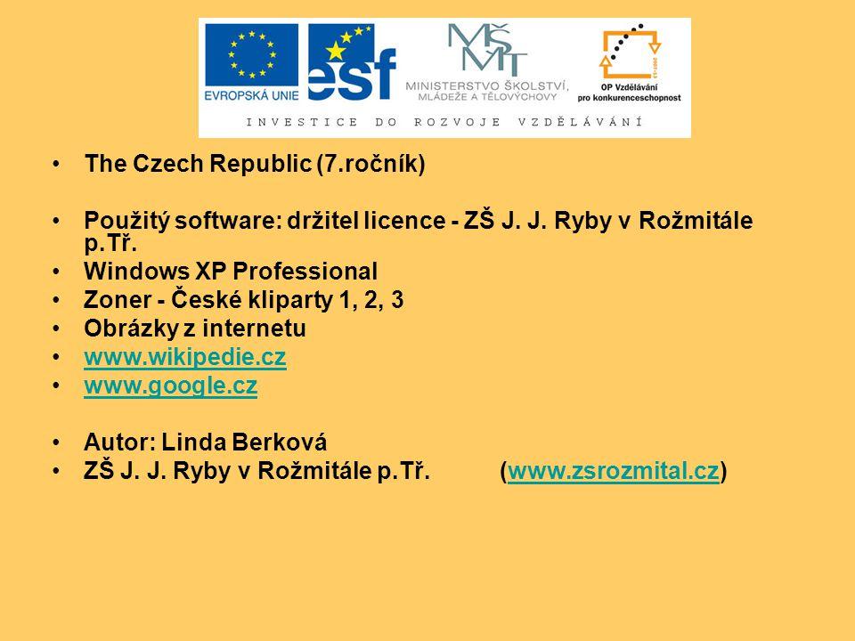 The Czech Republic (7.ročník) Použitý software: držitel licence - ZŠ J. J. Ryby v Rožmitále p.Tř. Windows XP Professional Zoner - České kliparty 1, 2,