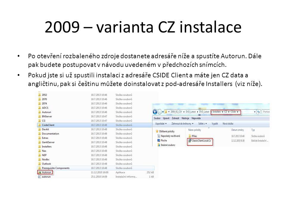 2009 – varianta CZ instalace Po otevření rozbaleného zdroje dostanete adresáře níže a spustíte Autorun.
