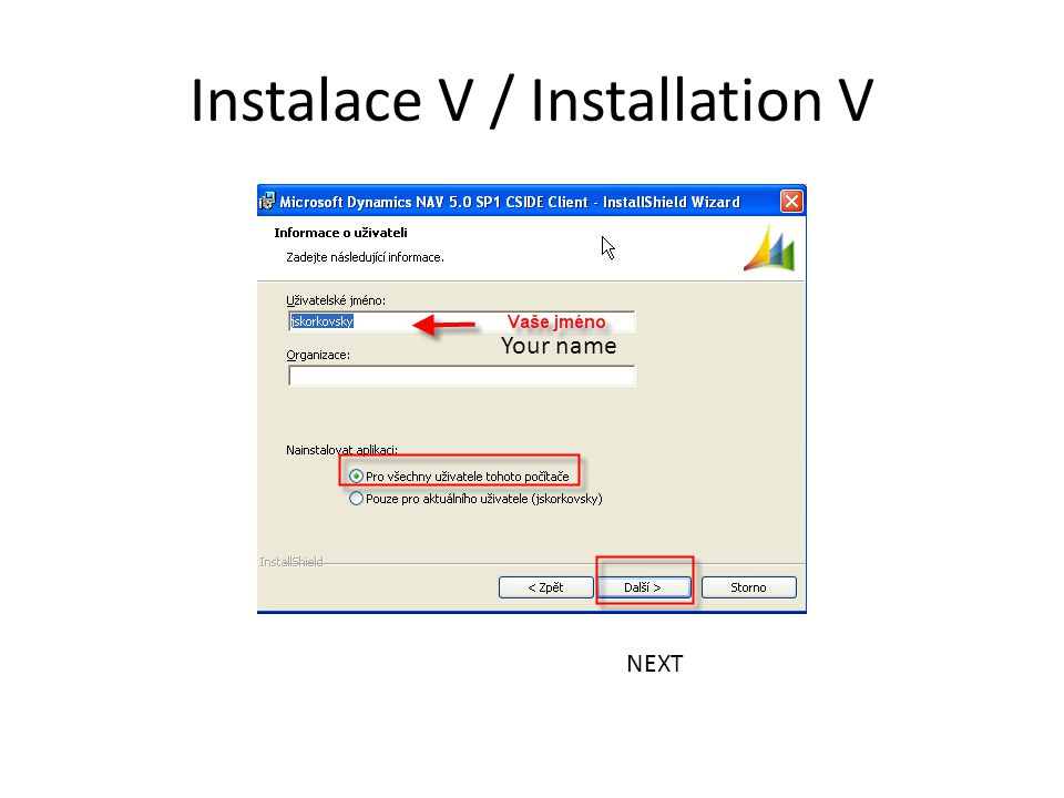 Instalace V / Installation V NEXT Your name