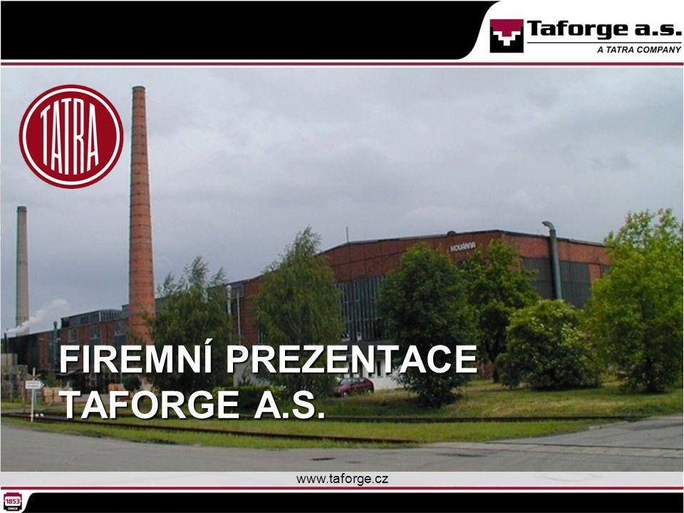 O společnosti TATRA Taforge a.s. patří do holdingu TATRA, a.s. www.taforge.cz