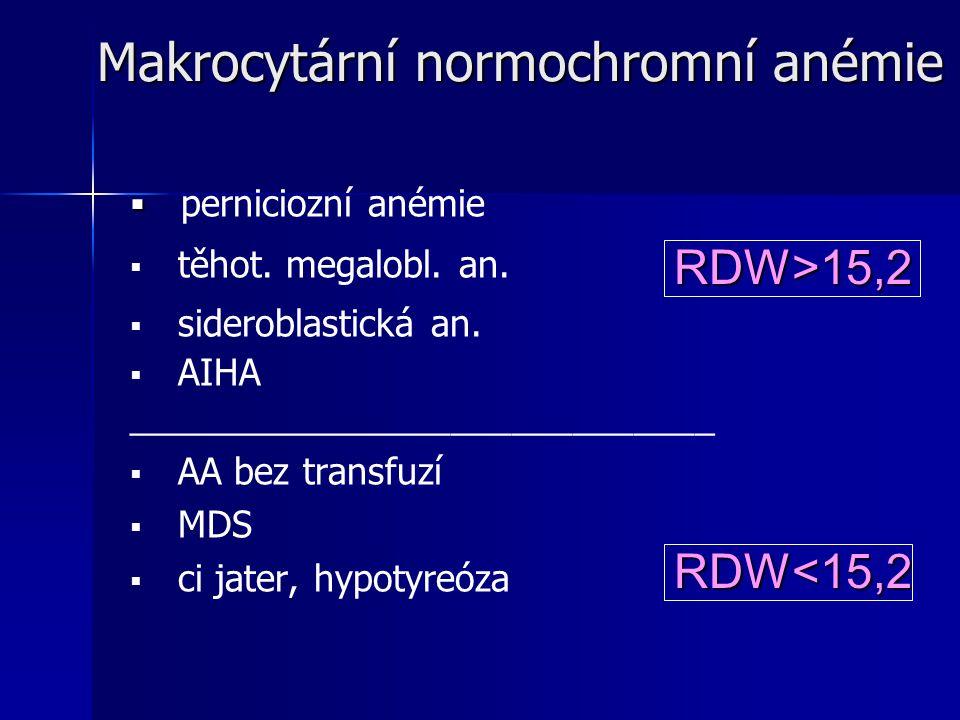 Makrocytární normochromní anémie   perniciozní anémie   těhot.