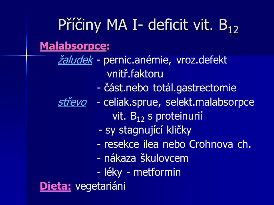 Příčiny MA I- deficit vit.