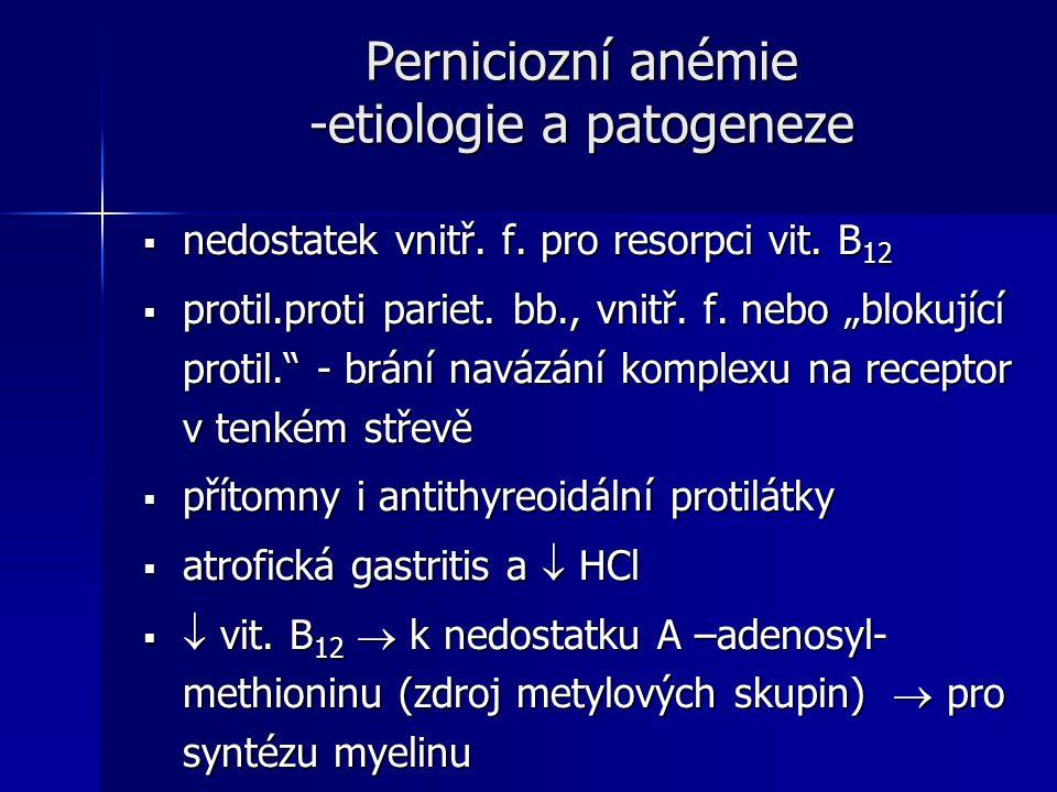 Perniciozní anémie -etiologie a patogeneze  nedostatek vnitř.